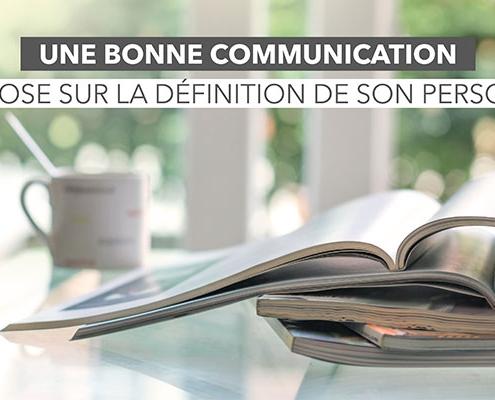 Une bonne communication repose sur la définition de son persona