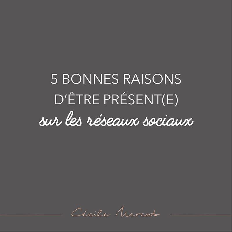 5 bonnes raisons d'être présent(e) sur les réseaux sociaux